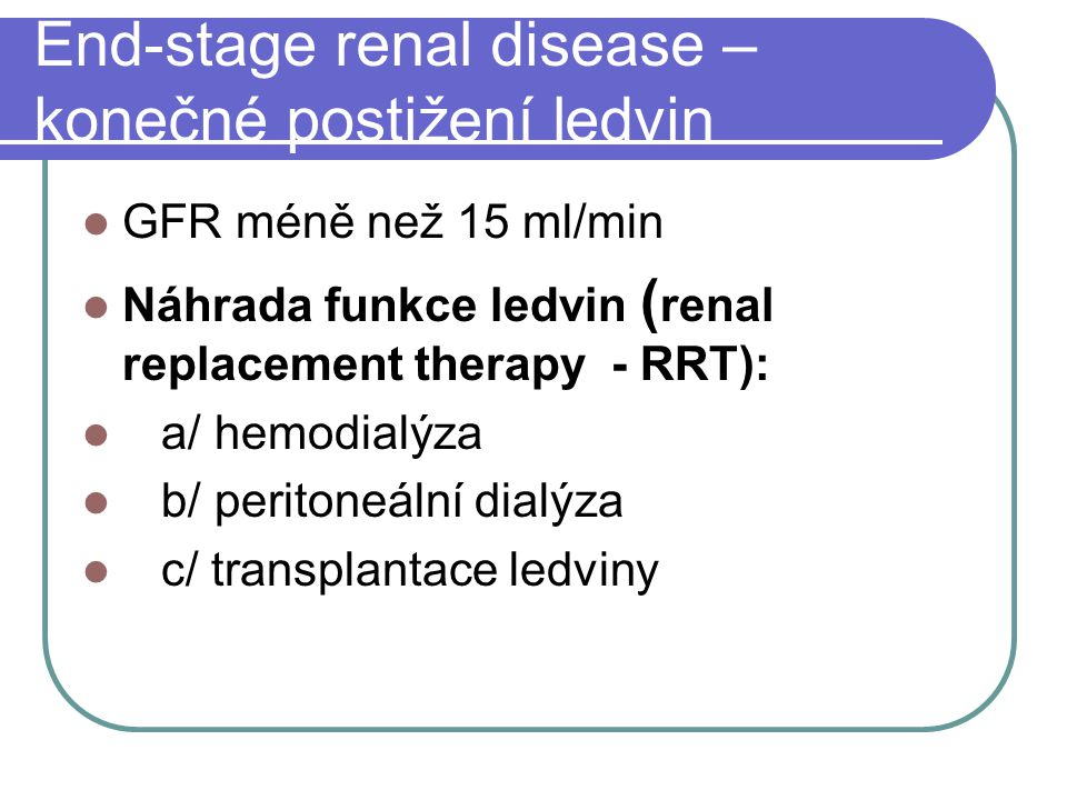 End-stage renal disease – konečné postižení ledvin