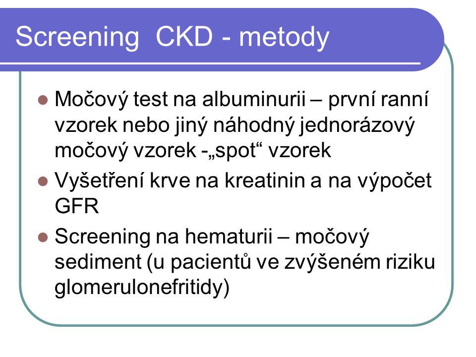 """Screening CKD - metody Močový test na albuminurii – první ranní vzorek nebo jiný náhodný jednorázový močový vzorek -""""spot vzorek."""
