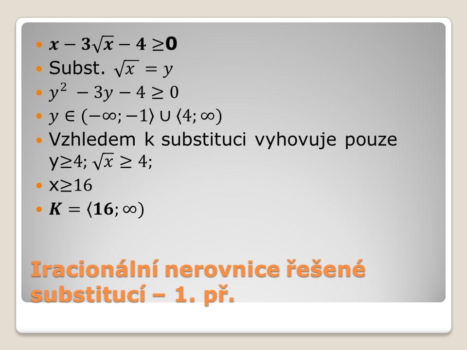 Iracionální nerovnice řešené substitucí – 1. př.