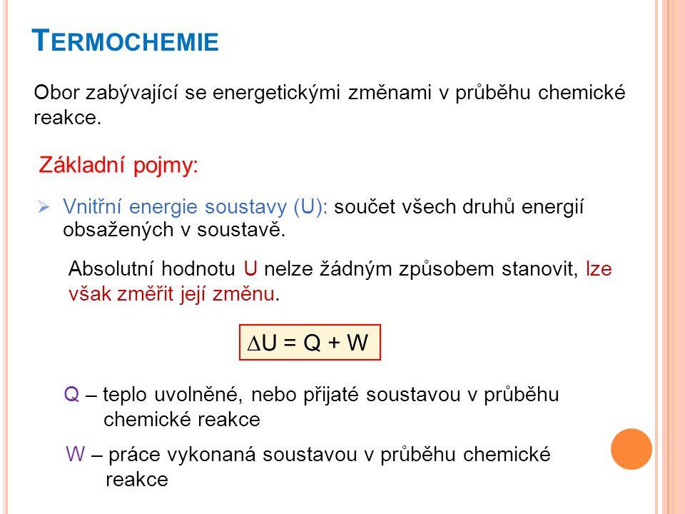 Termochemie Základní pojmy: DU = Q + W