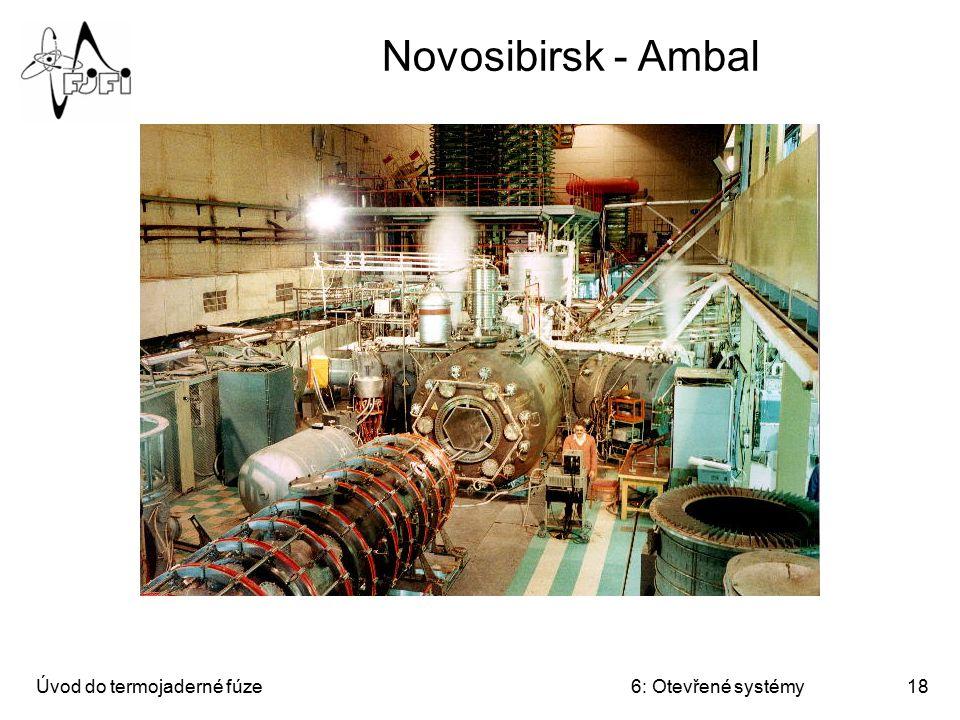 Novosibirsk - Ambal Úvod do termojaderné fúze 6: Otevřené systémy