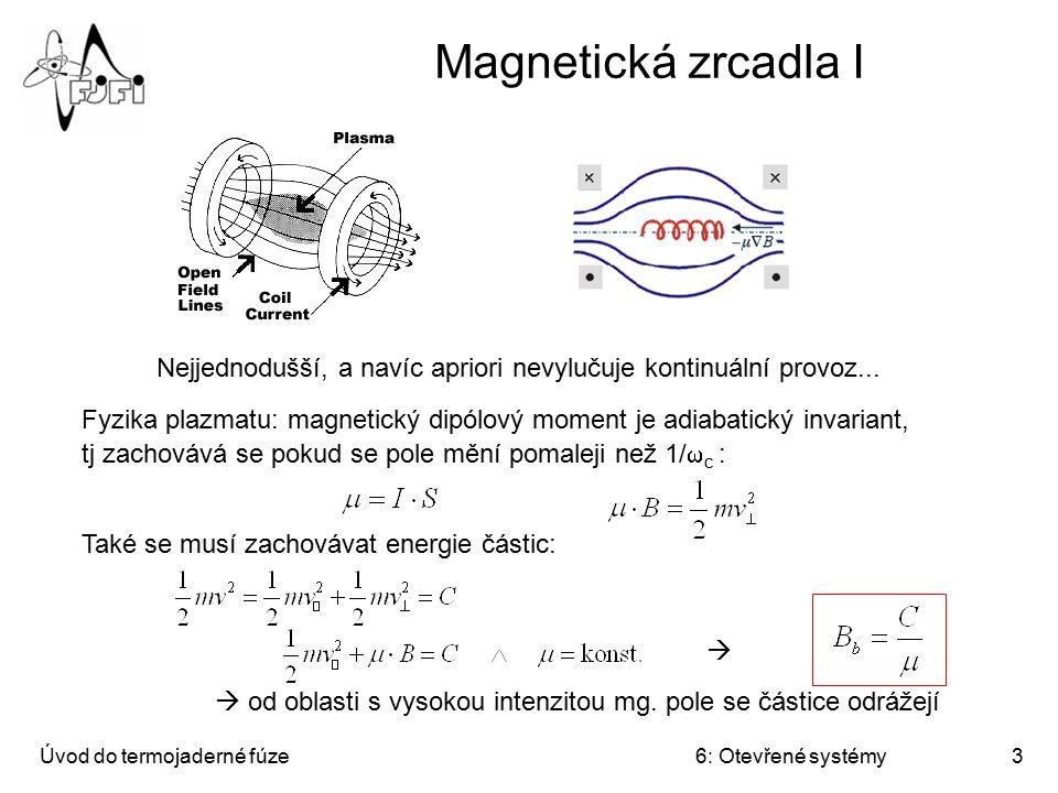 Magnetická zrcadla I Nejjednodušší, a navíc apriori nevylučuje kontinuální provoz...
