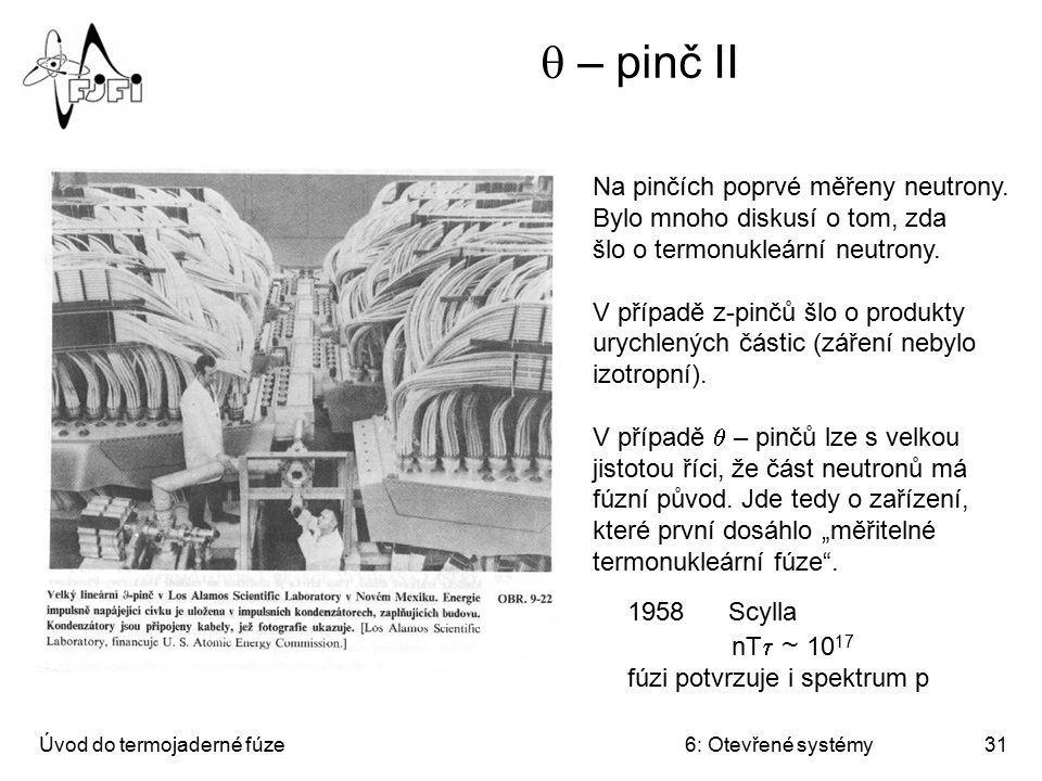 q – pinč II Na pinčích poprvé měřeny neutrony.