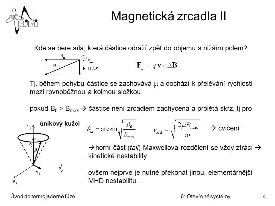 Magnetická zrcadla II Kde se bere síla, která částice odráží zpět do objemu s nižším polem