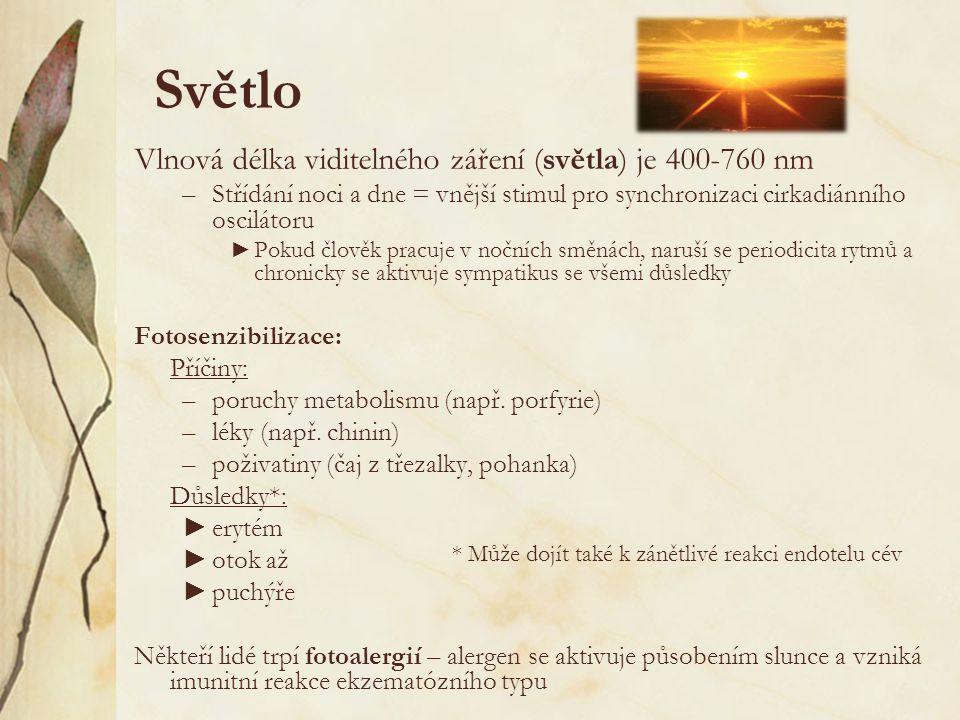 Světlo Vlnová délka viditelného záření (světla) je 400-760 nm