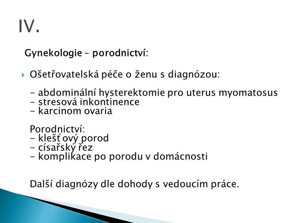 IV. Gynekologie – porodnictví: