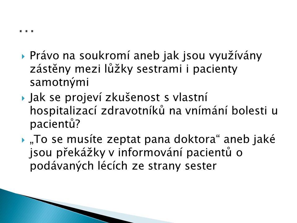 … Právo na soukromí aneb jak jsou využívány zástěny mezi lůžky sestrami i pacienty samotnými.