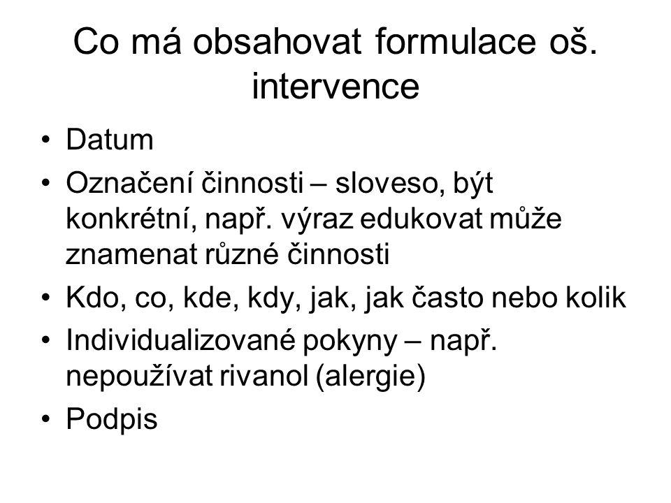Co má obsahovat formulace oš. intervence