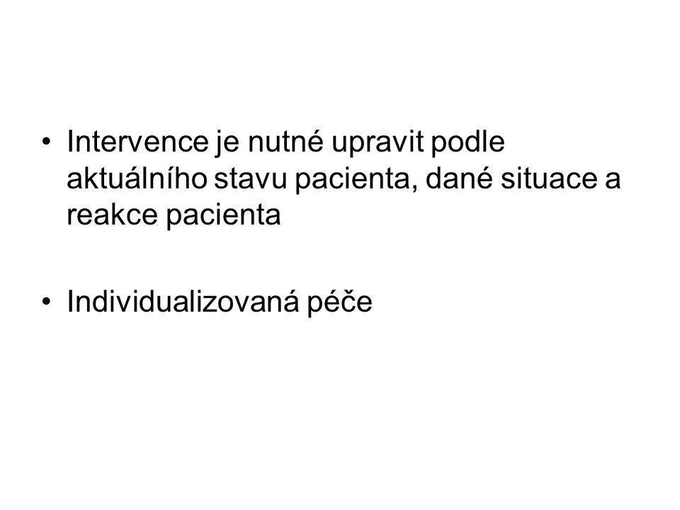 Intervence je nutné upravit podle aktuálního stavu pacienta, dané situace a reakce pacienta