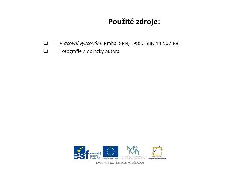 Použité zdroje: Pracovní vyučování. Praha: SPN, 1988. ISBN 14-567-88