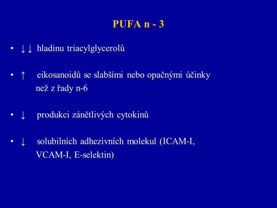 PUFA n - 3 ↓ ↓ hladinu triacylglycerolů