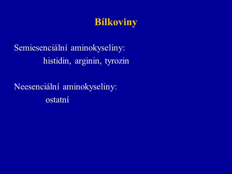 Bílkoviny Semiesenciální aminokyseliny: histidin, arginin, tyrozin