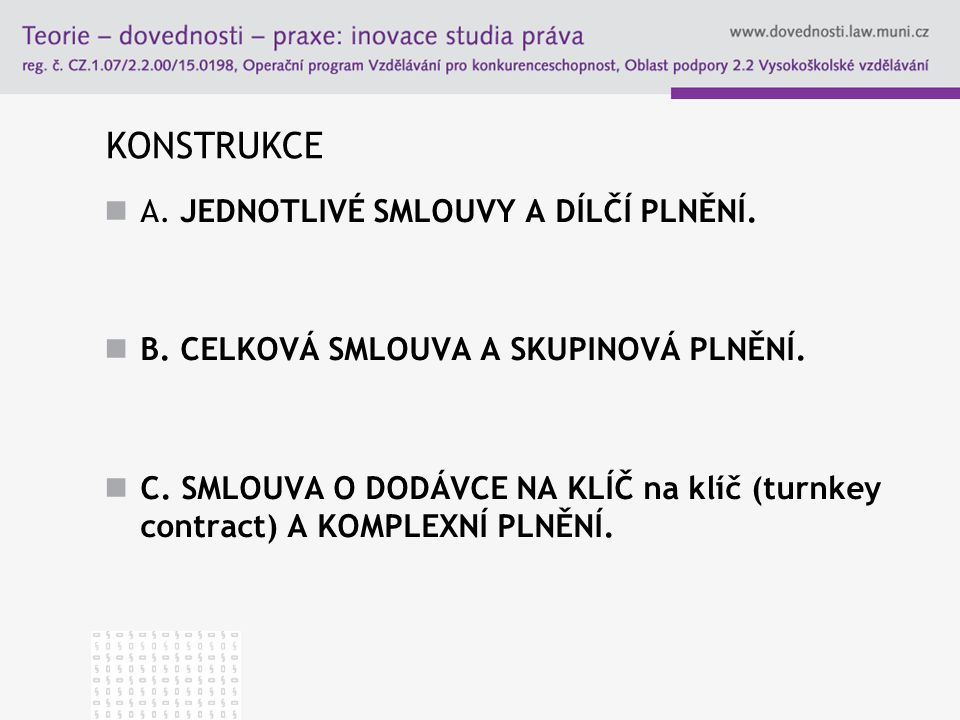 KONSTRUKCE A. JEDNOTLIVÉ SMLOUVY A DÍLČÍ PLNĚNÍ.