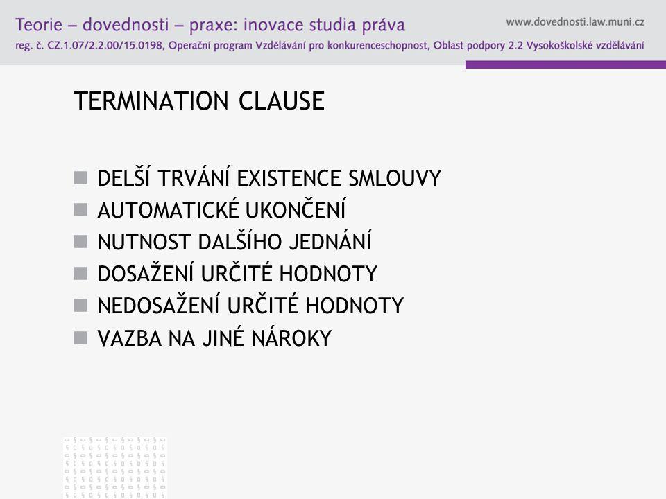 TERMINATION CLAUSE DELŠÍ TRVÁNÍ EXISTENCE SMLOUVY AUTOMATICKÉ UKONČENÍ