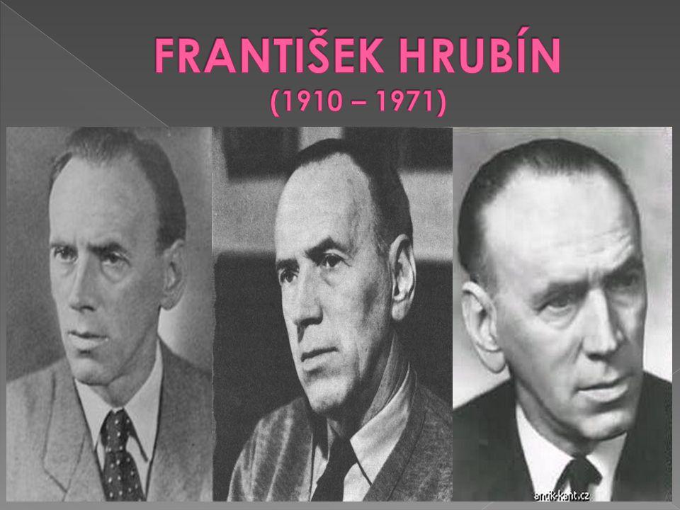 FRANTIŠEK HRUBÍN (1910 – 1971)