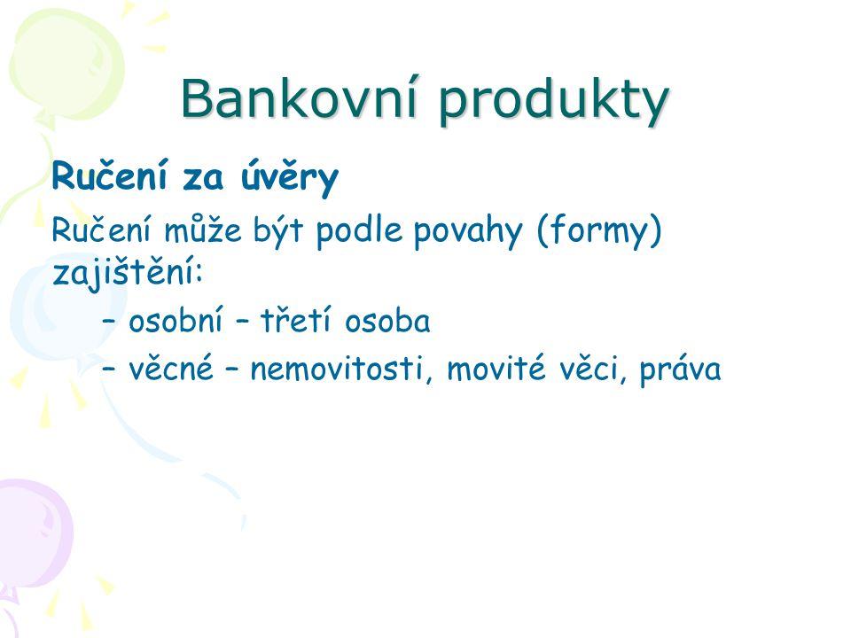 Bankovní produkty Ručení za úvěry