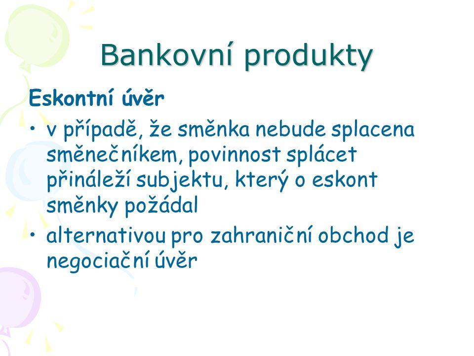 Bankovní produkty Eskontní úvěr