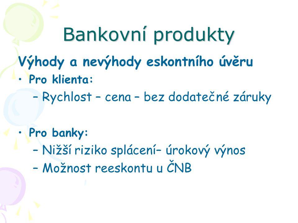 Bankovní produkty Výhody a nevýhody eskontního úvěru