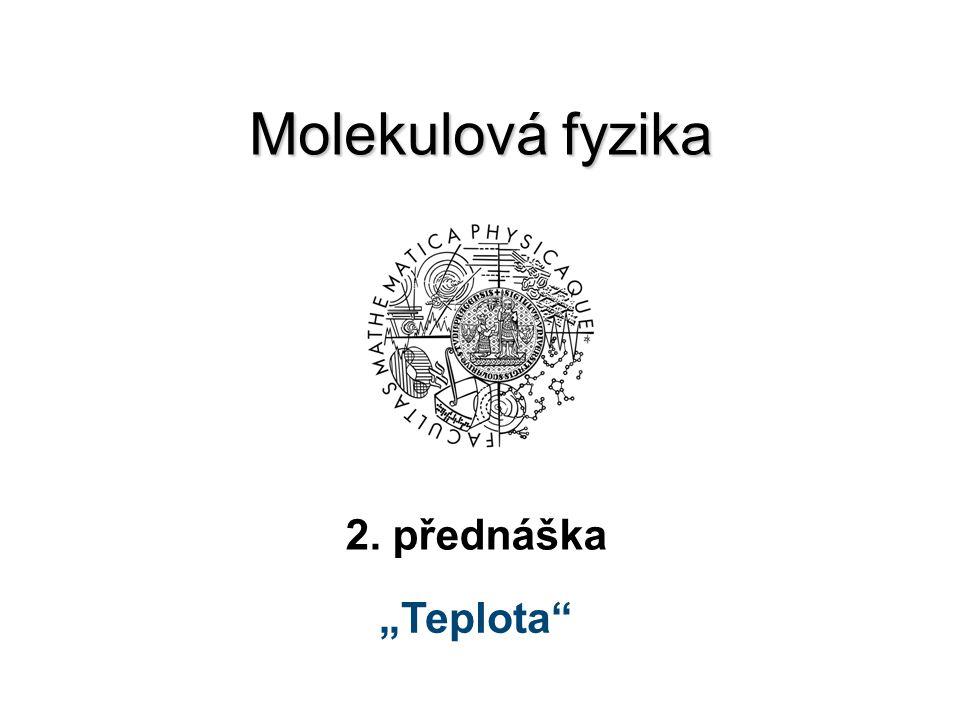 """Molekulová fyzika 2. přednáška """"Teplota"""
