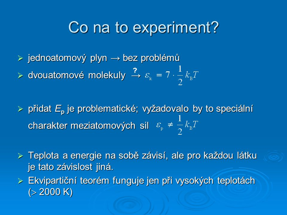 Co na to experiment jednoatomový plyn → bez problémů