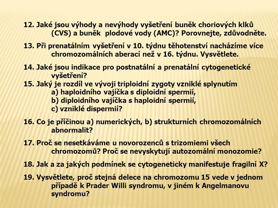 12. Jaké jsou výhody a nevýhody vyšetření buněk choriových klků