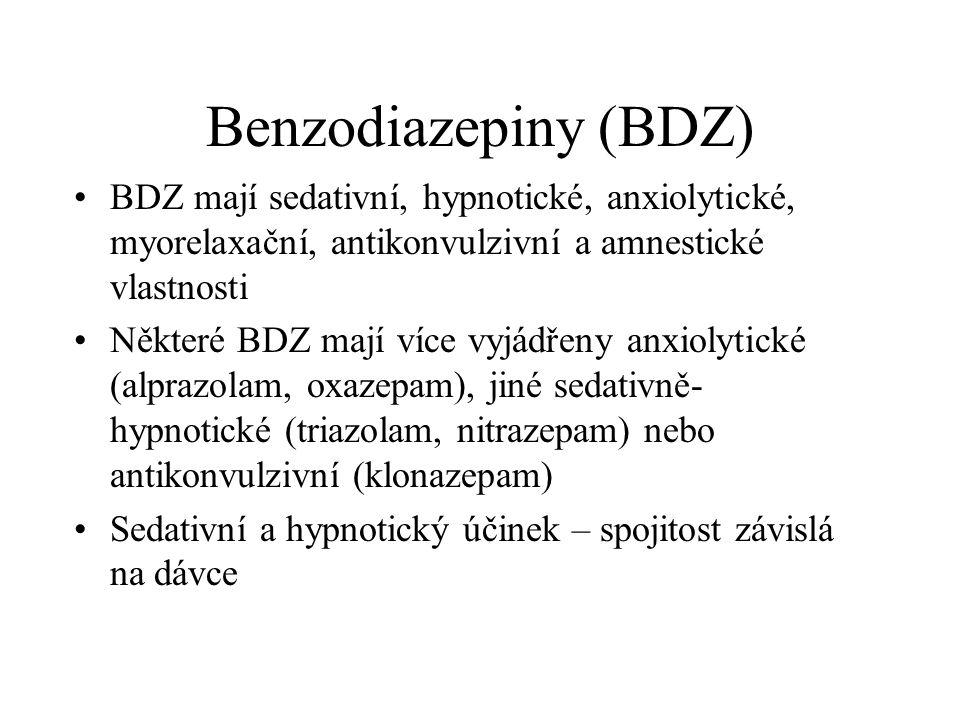 Benzodiazepiny (BDZ) BDZ mají sedativní, hypnotické, anxiolytické, myorelaxační, antikonvulzivní a amnestické vlastnosti.