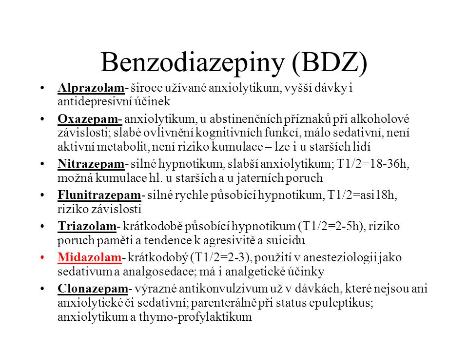 Benzodiazepiny (BDZ) Alprazolam- široce užívané anxiolytikum, vyšší dávky i antidepresivní účinek.