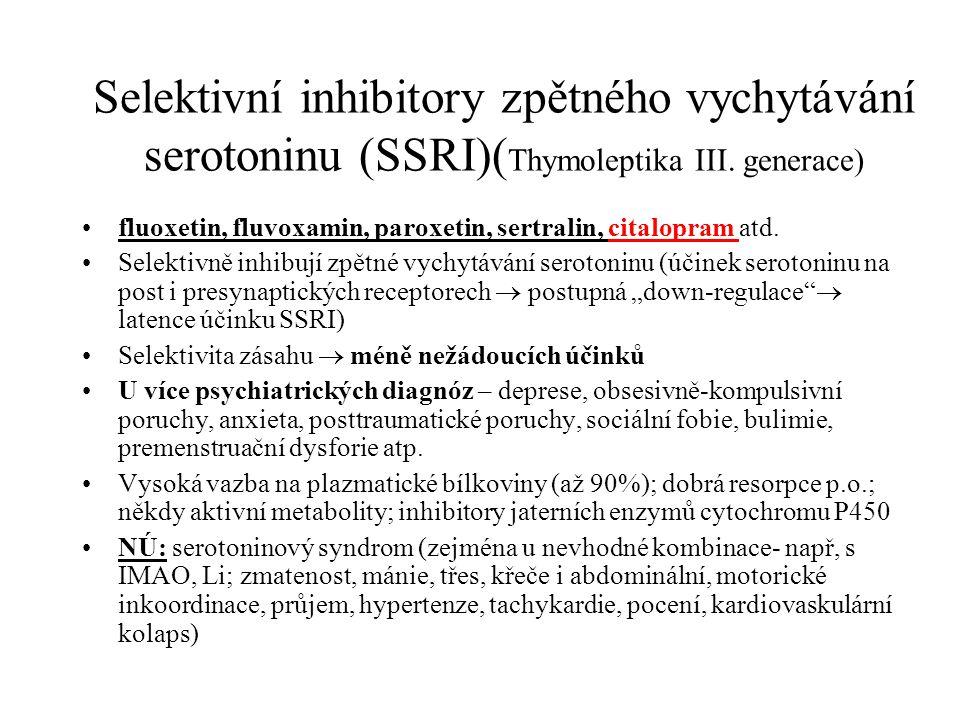 Selektivní inhibitory zpětného vychytávání serotoninu (SSRI)(Thymoleptika III. generace)