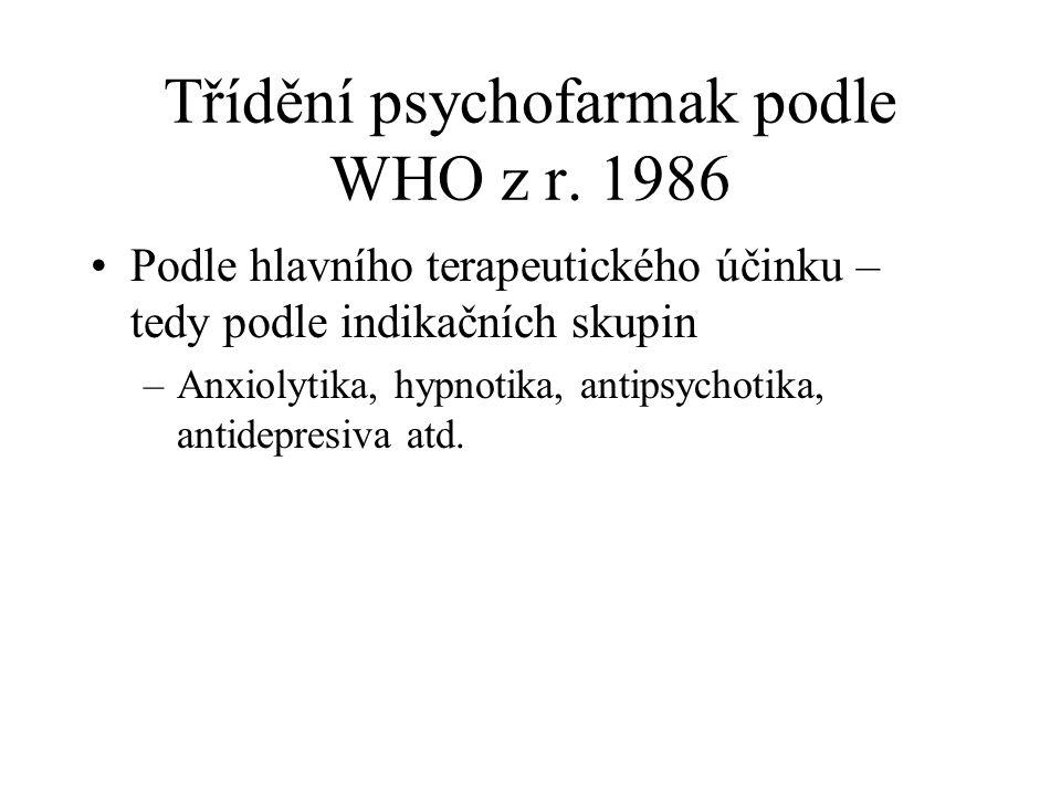 Třídění psychofarmak podle WHO z r. 1986