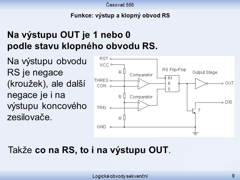 Funkce: výstup a klopný obvod RS