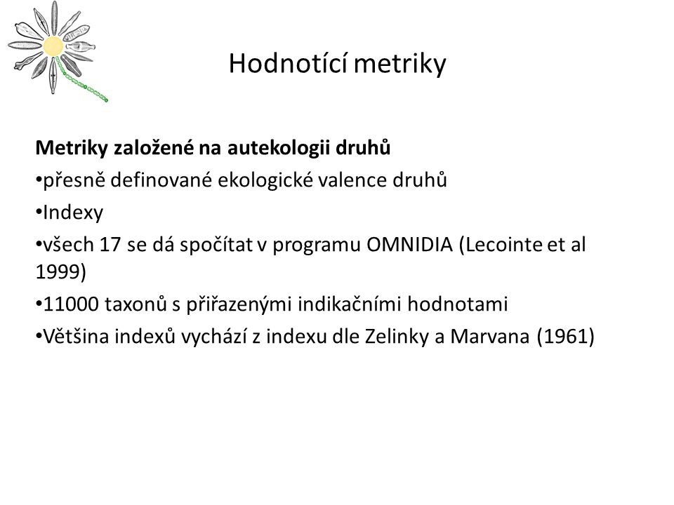 Hodnotící metriky Metriky založené na autekologii druhů