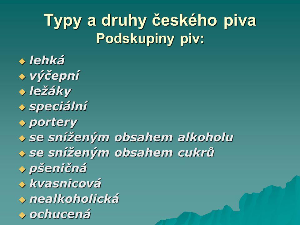 Typy a druhy českého piva Podskupiny piv: