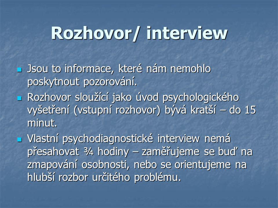 Rozhovor/ interview Jsou to informace, které nám nemohlo poskytnout pozorování.