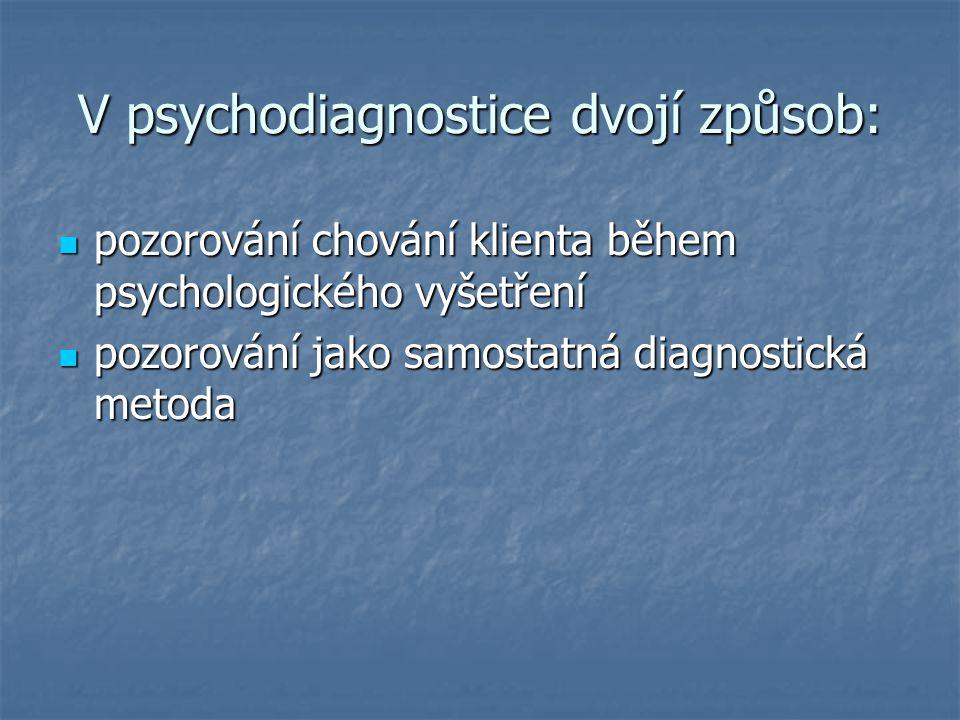 V psychodiagnostice dvojí způsob: