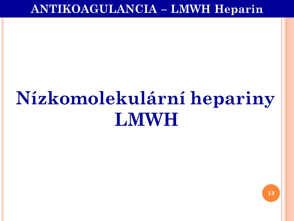 ANTIKOAGULANCIA – LMWH Heparin