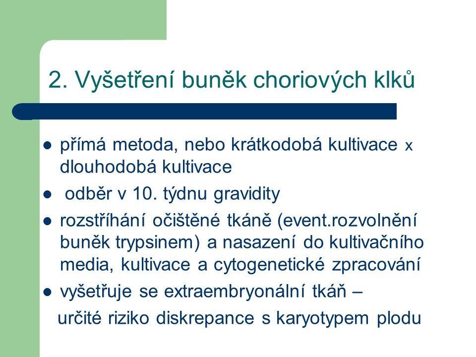 2. Vyšetření buněk choriových klků