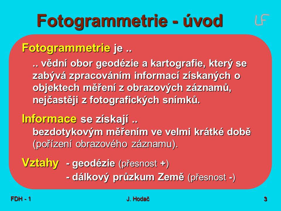 Fotogrammetrie - úvod Základní kriteria dělení:
