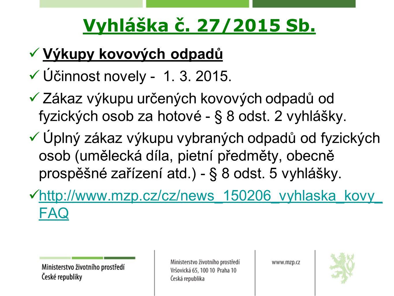 Vyhláška č. 27/2015 Sb. Výkupy kovových odpadů