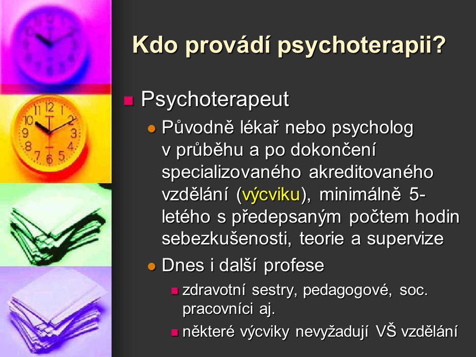 Kdo provádí psychoterapii