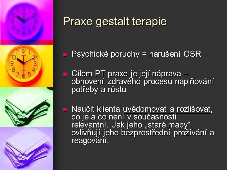 Praxe gestalt terapie Psychické poruchy = narušení OSR
