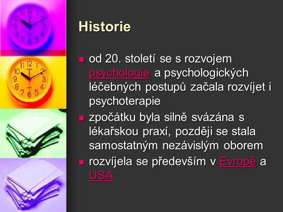 Historie od 20. století se s rozvojem psychologie a psychologických léčebných postupů začala rozvíjet i psychoterapie.