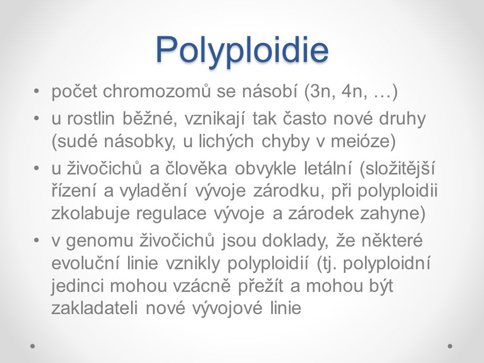 Polyploidie počet chromozomů se násobí (3n, 4n, …)