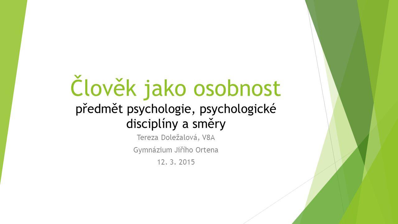Tereza Doležalová, V8A Gymnázium Jiřího Ortena 12. 3. 2015
