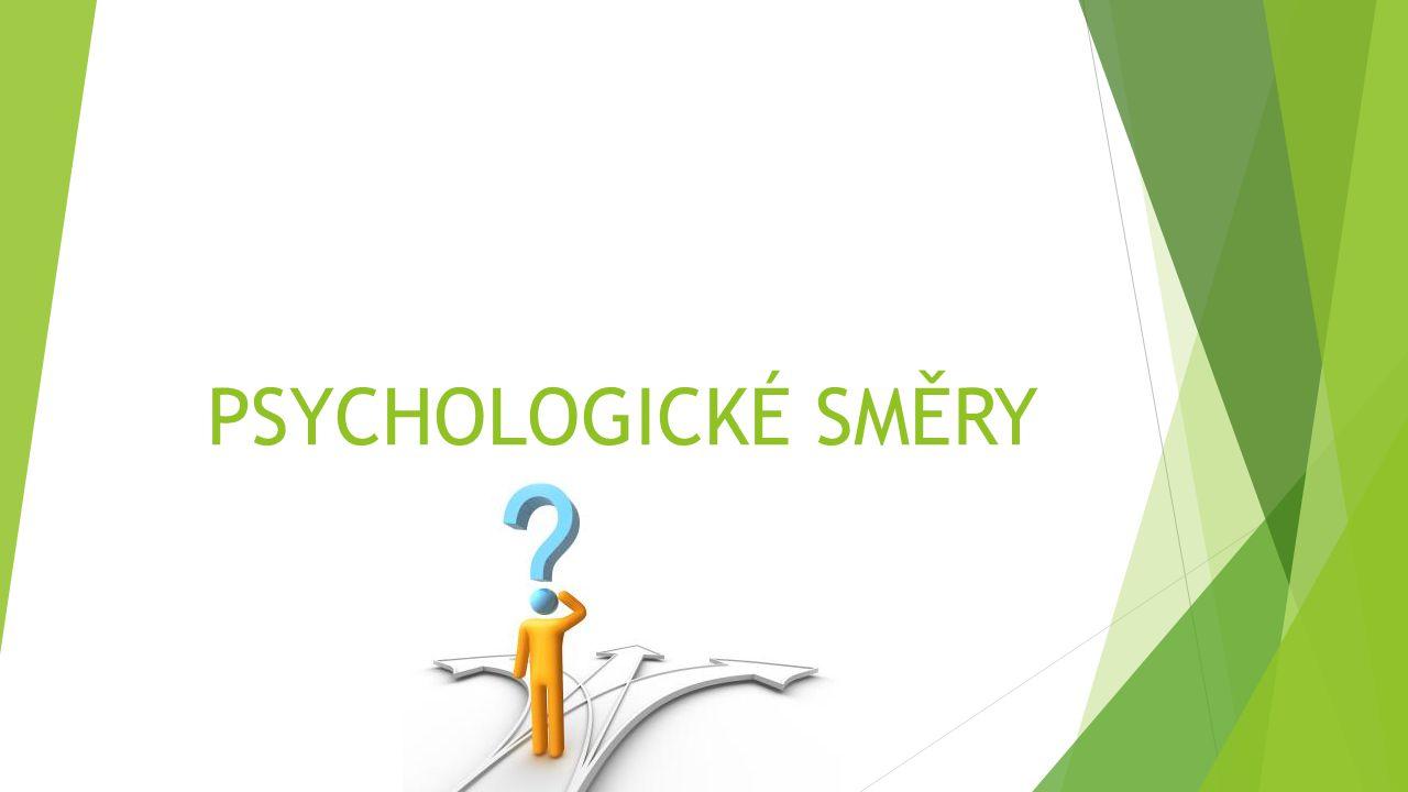 PSYCHOLOGICKÉ SMĚRY