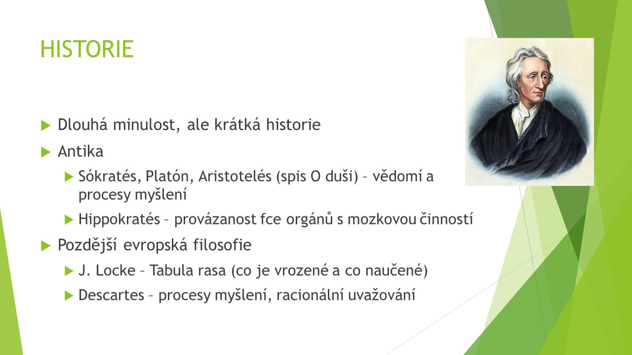 HISTORIE Dlouhá minulost, ale krátká historie Antika