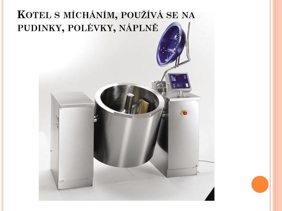 Kotel s mícháním, používá se na pudinky, polévky, náplně