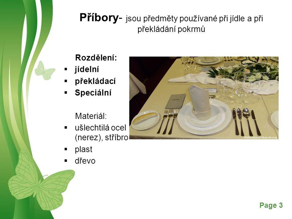 Příbory- jsou předměty používané při jídle a při překládání pokrmů