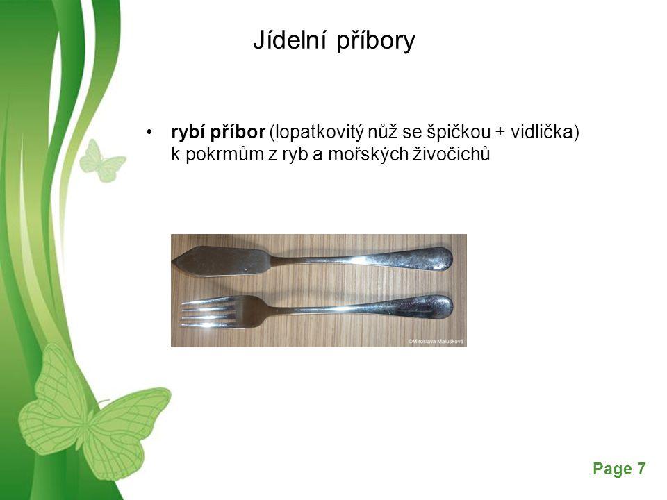 Jídelní příbory rybí příbor (lopatkovitý nůž se špičkou + vidlička) k pokrmům z ryb a mořských živočichů.