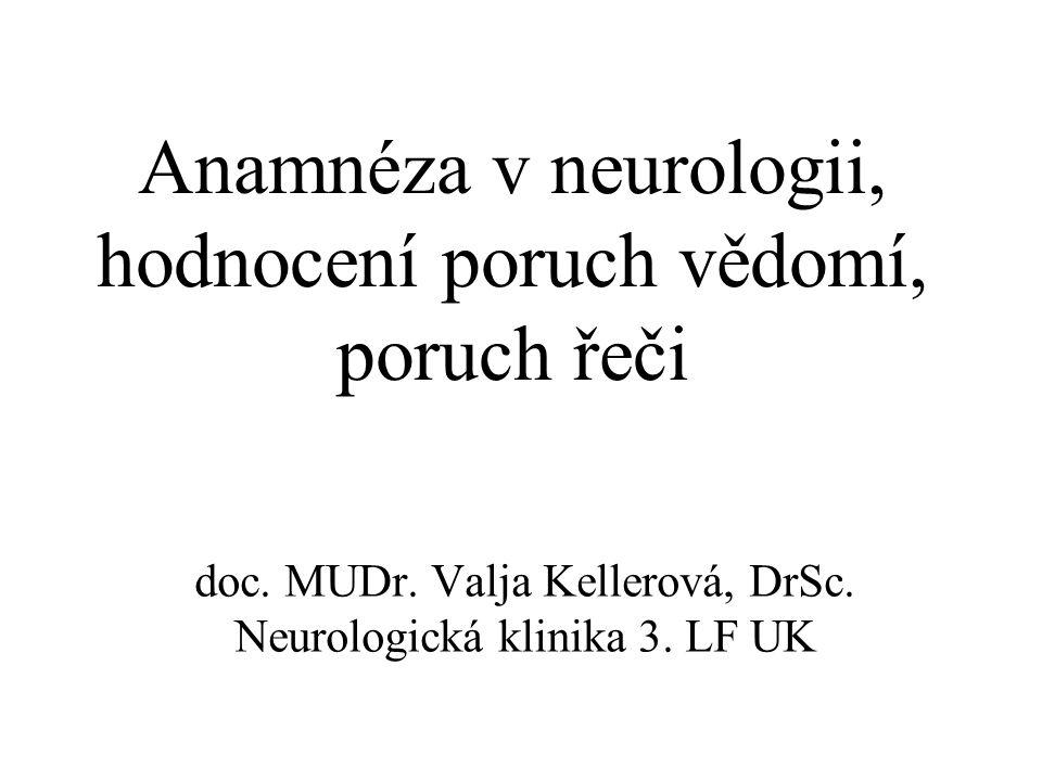 Anamnéza v neurologii, hodnocení poruch vědomí, poruch řeči