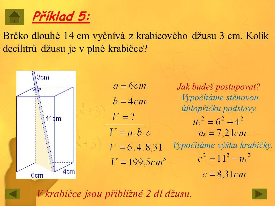 Příklad 5: Brčko dlouhé 14 cm vyčnívá z krabicového džusu 3 cm. Kolik decilitrů džusu je v plné krabičce